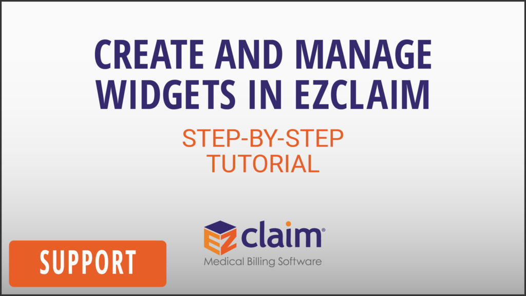 EZClaim - Support Video - How To Create and Manage Widgets