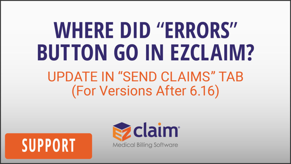 EZClaim - Support Video - Where Did 'Errors Button' Go